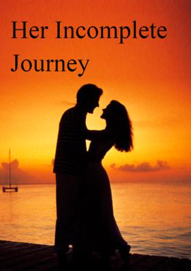 Her Incomplete Journey
