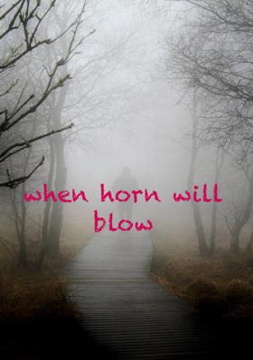 When Horn Will Blow