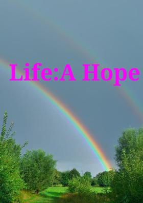 Life: A Hope