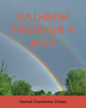 Rainbow Through A Mist