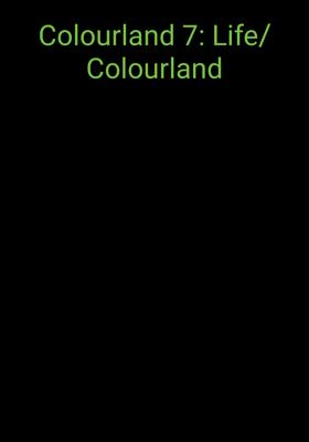 Colourland 7: Life/Colourland