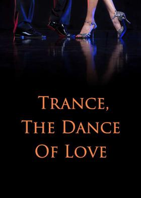 Trance, The Dance Of Love