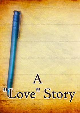 """A """"Love"""" Story"""