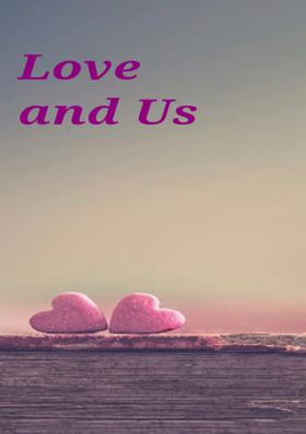 Love And Us