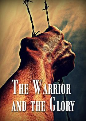 The Warrior and the Glory