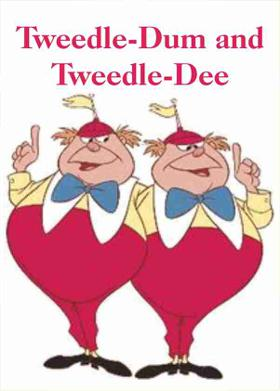 Tweedle-Dum and Tweedle-Dee