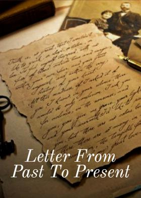 Letter From Past To Present