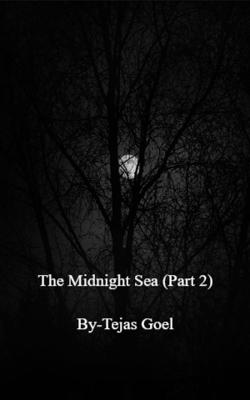 The Midnight Sea (Part 2)