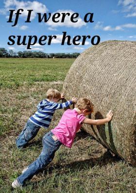 If I Were A Super Hero