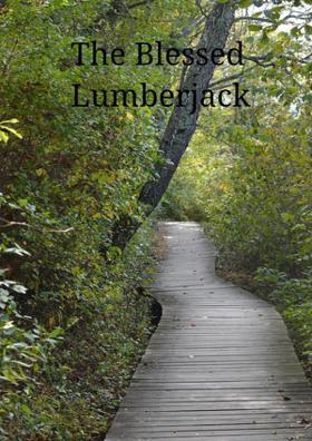 The Blessed Lumberjack