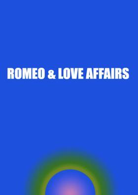 Romeo And Love Affairs