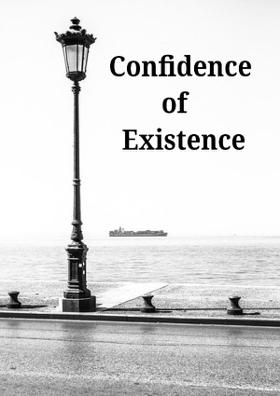 The Confidence of Existence