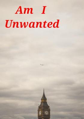 Am I Unwanted