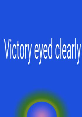 Victory Eyed Clearly