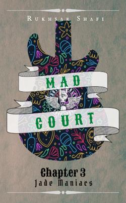 Mad Court: Ch. 3 Jade Maniacs