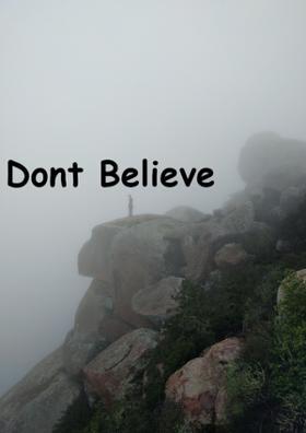 Dont Believe IT