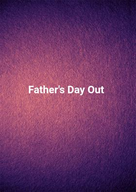 Father's Day Out