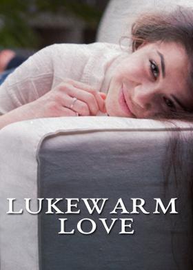 Lukewarm Love