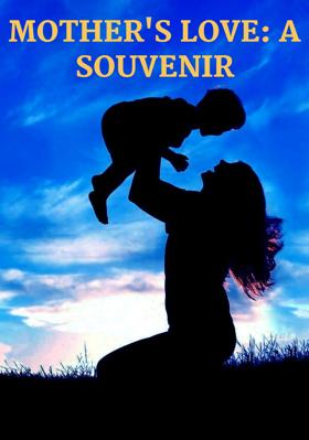 Mother's Love: A Souvenir