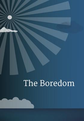 The Boredom