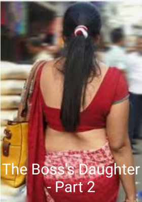 The Boss's Daughter - Part 2