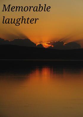 Memorable Laughter