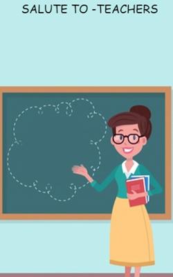 Salute To -TEACHERS