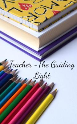 Teacher - The Guiding Light