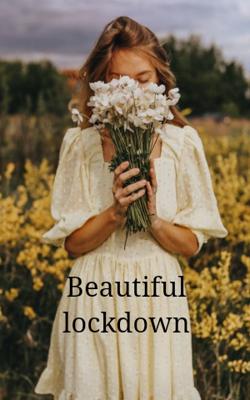 Beautiful Lockdown