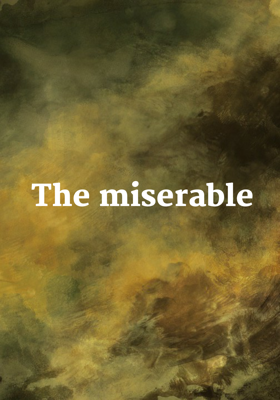 The miserable