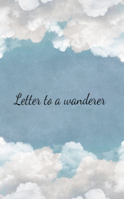 Letter to a Wanderer