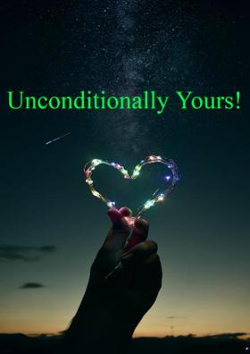 Unconditionally Yours!