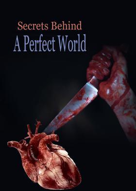 Secrets Behind A Perfect World