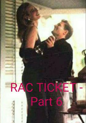 Rac Ticket - Part 6
