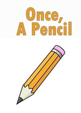 Once, A Pencil