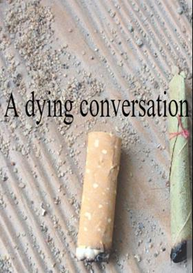 A Dying Conversation