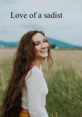 Love Of A Sadist