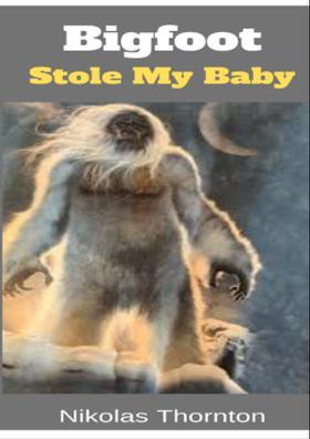 Bigfoot Stole My Baby
