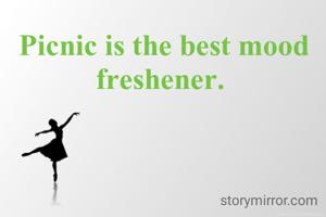 Picnic is the best mood freshener.