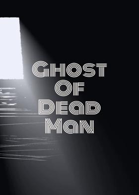 Ghost Of Dead Man