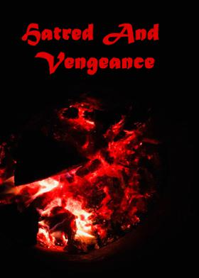 Hatred And Vengeance
