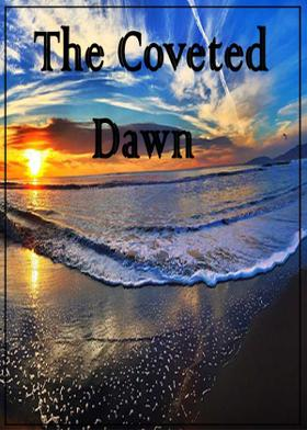 The Coveted Dawn