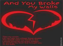 And You Broke My Walls