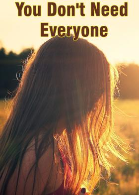 You Don't Need Everyone