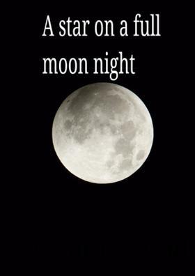 A star on a full moon night