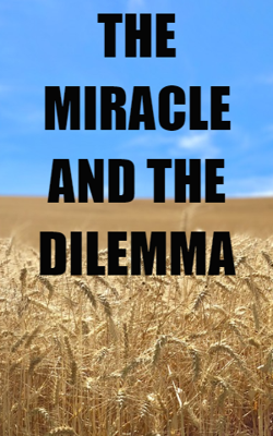 THE MIRACLE AND THE DILEMMA