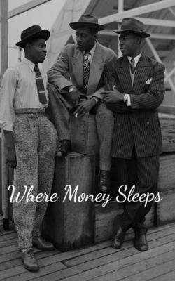 Where Money Sleeps