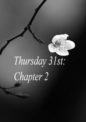 Thursday 31st: Chapter 2