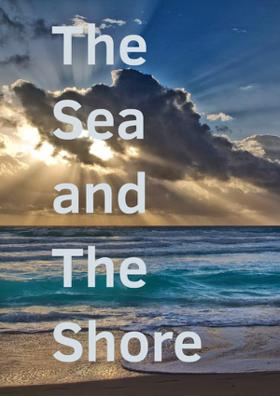 The Sea and the Shore
