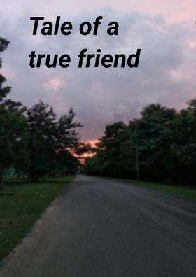 Tale Of A True Friend
